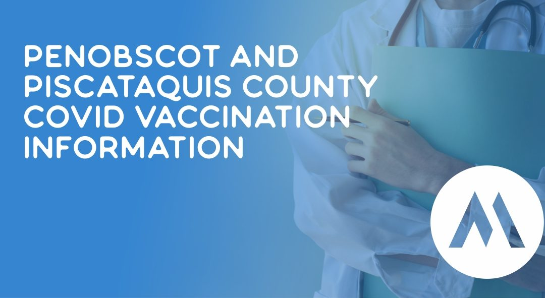 Penobscot and Piscataquis County COVID Vaccination Information